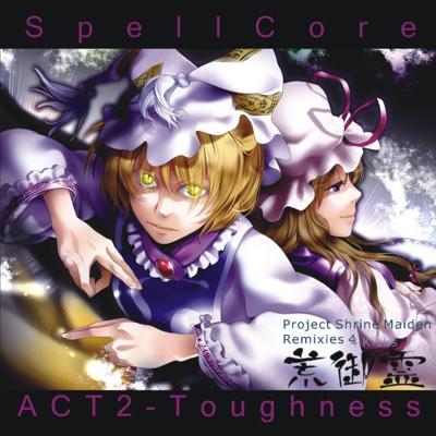 SpellCore ACT2 -Toughnessジャケット画像